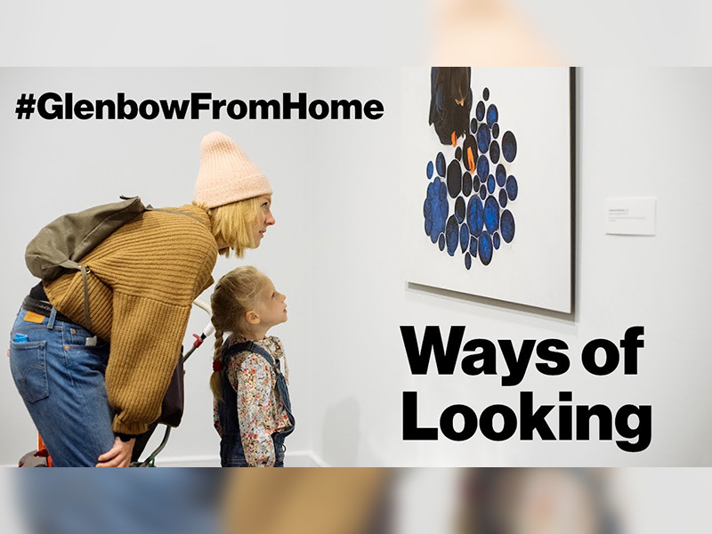 A photo of a woman and a girl looking at a painting with the hashtag #GlenbowFromHome and Ways of Looking superimposed