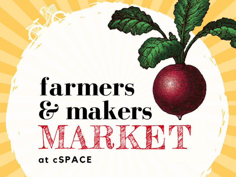 A graphic for the Farmers & Makers Market at cSPACE King Edward