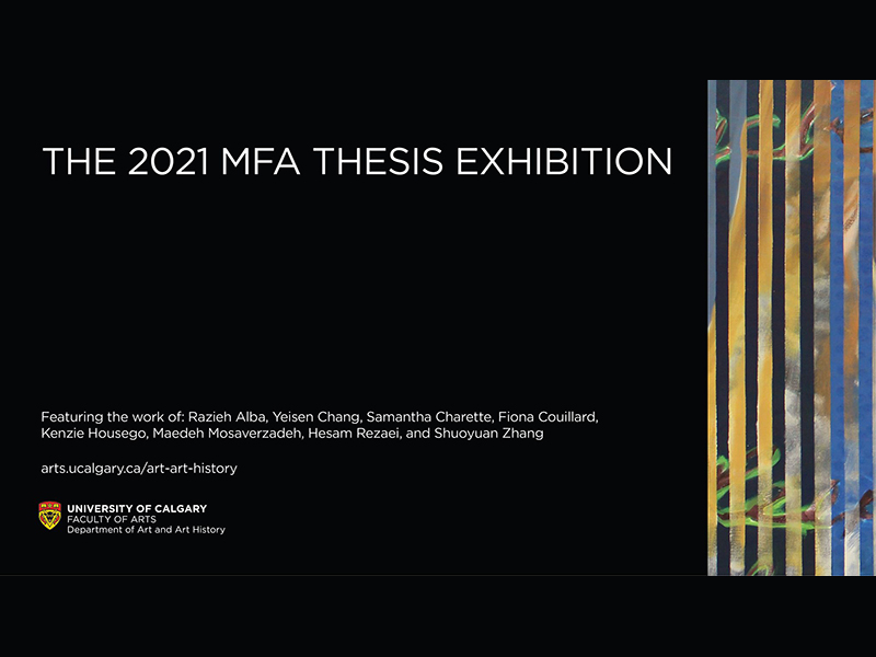 A graphic for The 2021 MFA Thesis Exhibition at the University of Calgary