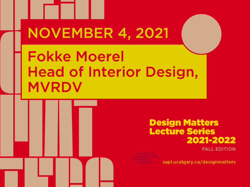 """Graphic with event details for Design Matters Lecture Series with Fokke Moerel, MVRDV, """"Socially Resilient"""""""